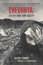 Chechnya: Life in a War-Torn Society by…