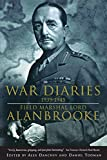 Alanbrooke, Field Marshel: War Diaries, 1939-1945