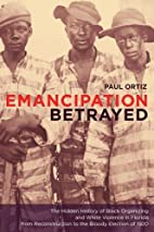 Emancipation Betrayed: The Hidden History of…