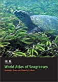 Edmund P. Green: World Atlas of Seagrasses