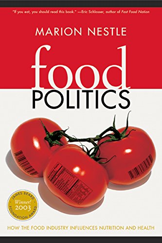food-politics-how-the-food-industry-influences-nutrition-and-health-california-studies-in-food-and-culture