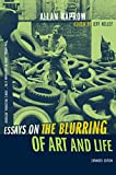 Kaprow, Allan: Essays on the Blurring of Art and Life