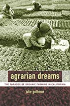 Agrarian Dreams: The Paradox of Organic…