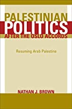 Palestinian Politics after the Oslo Accords:…