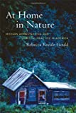 Rebecca Kneale Gould: At Home in Nature: Modern Homesteading and Spiritual Practice in America