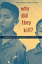 Why Did They Kill?: Cambodia in the Shadow…