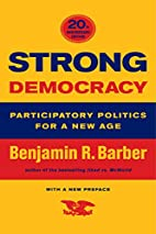 Strong Democracy: Participatory Politics for…