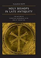 Holy Bishops in Late Antiquity: The Nature…