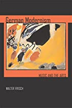 German Modernism: Music and the Arts…