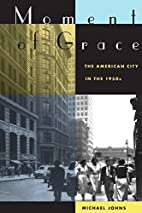 Moment of Grace: The American City in the…