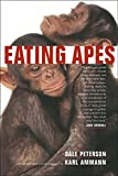 Peterson, Dale: Eating Apes (California Studies in Food and Culture)
