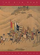 The Silk Road: Two Thousand Years in the…