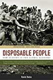 Bales, Kevin: Disposable People: New Slavery in the Global Economy