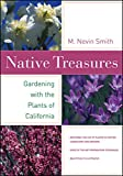 Smith, M. Nevin: Native Treasures: Gardening With the Plants of California