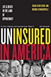 Sered, Susan Starr: Uninsured In America: Life And Death In The Land Of Opportunity
