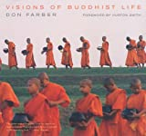 Farber, Don: Visions Of Buddhist Life