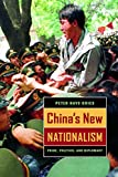 Gries, Peter Hays: China's New Nationalism: Pride, Politics, And Diplomacy