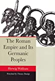 Wolfram, Herwig: The Roman Empire And Its Germanic Peoples
