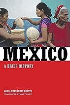 Mexico: A Brief History by Alicia Hernández…