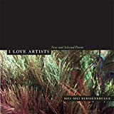 Berssenbrugge, Mei-Mei: I Love Artists: New And Selected Poems