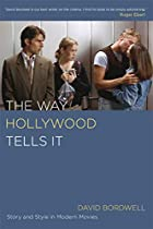 The Way Hollywood Tells It: Story and Style…