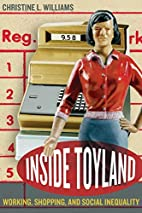 Inside Toyland: Working, Shopping, and…