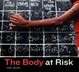 Squiers, Carol: The Body at Risk: Photography of Disorder, Illness, And Healing
