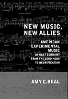 New Music, New Allies: American Experimental…