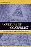 Barkun, Michael: A Culture of Conspiracy: Apocalyptic Visions in Contemporary America