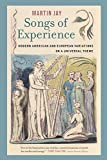 Jay, Martin: Songs of Experience: Modern American And European Variations on a Universal Theme
