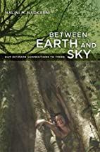 Between Earth and Sky: Our Intimate…