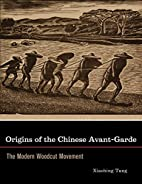 Origins of the Chinese Avant-Garde: The…