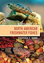 Ecology of North American Freshwater Fishes…