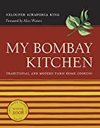 My Bombay Kitchen: Traditional and Modern…