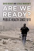 Are We Ready?: Public Health since 9/11 by…
