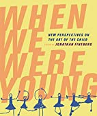 When We Were Young: New Perspectives on the…