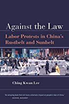 Against the Law: Labor Protests in China's…