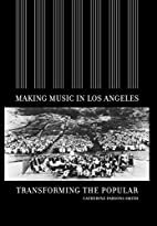 Making Music in Los Angeles: Transforming…