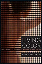 Living Color: The Biological and Social…