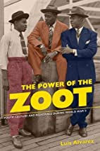 The Power of the Zoot: Youth Culture and…