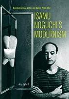 Isamu Noguchi's Modernism: Negotiating…