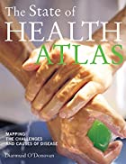 The State of Health Atlas: Mapping the…