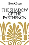 Green, Peter: The Shadow of the Parthenon: Studies in Ancient History and Literature