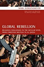 Global Rebellion by Mark Juergensmeyer