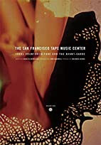 The San Francisco Tape Music Center: 1960s…