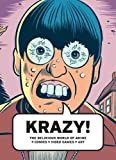 Wright, Will: KRAZY!: The Delirious World of Anime + Comics + Video Games + Art