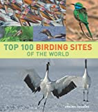 Top 100 Birding Sites of the World by…