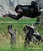 The Exultant Ark: A Pictorial Tour of Animal…