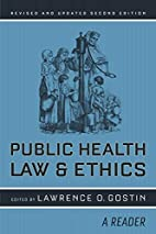 Public Health Law and Ethics: A Reader…