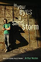 In Your Eyes a Sandstorm: Ways of Being…